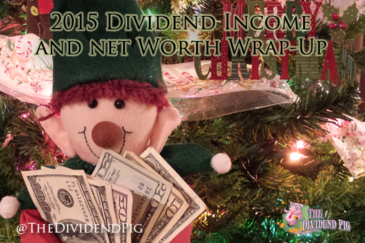 Dividend-Income-and-Net-Worth-2015-End-of-Year-Wrap-Up